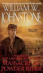 Massacre at Powder River ebook by William W. Johnstone, J.A. Johnstone