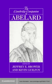 The Cambridge Companion to Abelard ebook by Jeffrey E. Brower,Kevin Guilfoy