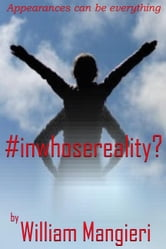 #InWhoseReality? ebook by William Mangieri
