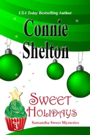 Sweet Holidays - A Sweet's Sweets Bakery Mystery ebook by Connie Shelton