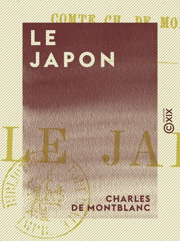 Le Japon ebook by Charles de Montblanc
