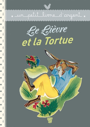 Le Lièvre et la Tortue ebook by Jean La Fontaine de
