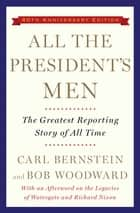All the President's Men ebook by Bob Woodward,Carl Bernstein