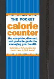 The Pocket Calorie Counter, 2013 edition - The Complete Food Content Guide for Managing Your Health! ebook by Suzanne Beilenson