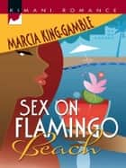 Sex on Flamingo Beach ebook by Marcia King-Gamble