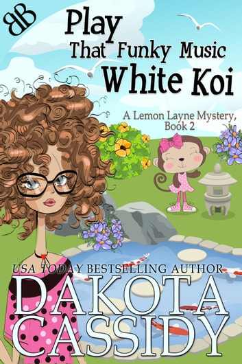 Play That Funky Music White Koi ebook by Dakota Cassidy