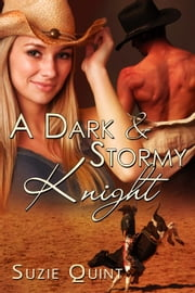A Dark & Stormy Knight - McKnight Romances, #3 ebook by Suzie Quint