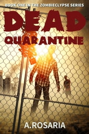 Dead Quarantine ebook by A.Rosaria