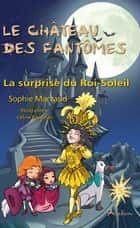 La surprise du roi Soleil ebook by Sophie Marvaud