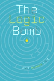 The Logic Bomb ebook by Scott Richard Lord