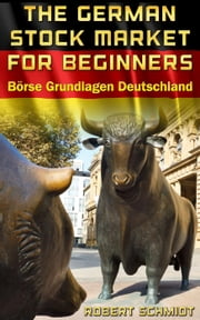German Stock Market for beginners Börse Grundlagen Deutschland ebook by Robert Schmidt