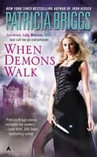 When Demons Walk ebook by Patricia Briggs