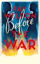 Before the War ebook by Fay Weldon