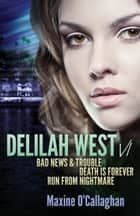 Delilah West V1 - The First Three Delilah West Thrillers ebook by Maxine O'Callaghan