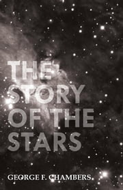 The Story of the Stars ebook by George F. Chambers