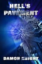 Hell's Pavement ebook by Damon Knight