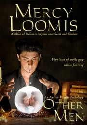 Other Men - Five Tales of Erotic Gay Urban Fantasy ebook by Mercy Loomis