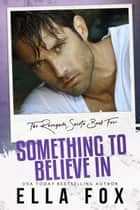 Something to Believe In ebook by Ella Fox