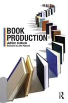 Book Production ebook by Adrian Bullock