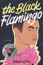 The Black Flamingo eBook by Dean Atta