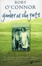 Gander at the Gate ebook by Rory O'Connor
