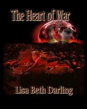 The Heart of War ebook by Lisa Beth Darling