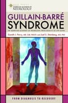Guillain-Barre Syndrome ebook by Dr Gareth J. Parry, MB, ChB, FRACP,Joel S. Steinberg, MD, PhD, FICA