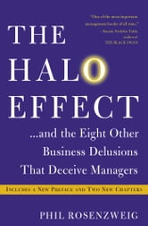 The Halo Effect - ... and the Eight Other Business Delusions That Deceive Managers ebook by Phil Rosenzweig