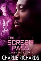 The Screen Pass ebook by Charlie Richards