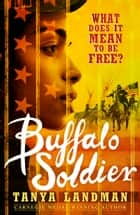 Buffalo Soldier ebook by Tanya Landman