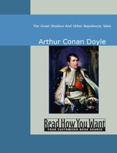 The Great Shadow And Other Napoleonic Tales ebook by Arthur Conan Doyle