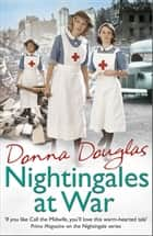Nightingales at War - (Nightingales 6) eBook by Donna Douglas