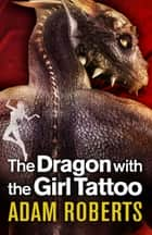 The Dragon with the Girl Tattoo ekitaplar by Adam Roberts