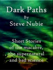 Dark Paths ebook by Steve Nubie