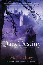 Dark Destiny ebook by M. J. Putney