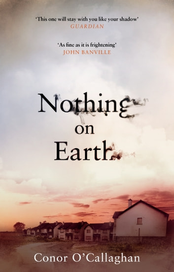 Nothing On Earth ebook by Conor O'Callaghan
