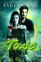 Toxic - A Dark Vampire Romance ebook by Eve Langlais