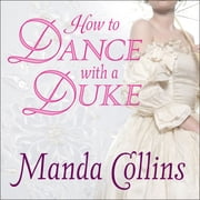 How to Dance With a Duke livre audio by Manda Collins