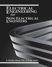 Electrical Engineering for Non-electrical Engineers ebook by S. Bobby Rauf, P.E., C.E.M., MBA
