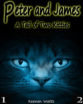 Peter and James - Ep. 2 - Business Kitty! ebook by Keenen Watts,Ashley Kindler