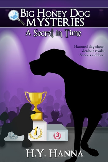 A Secret in Time (Big Honey Dog Mysteries #2) ebook by H.Y. Hanna