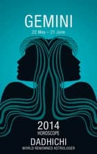 Gemini 2014 (Mills & Boon Horoscopes) eBook by Dadhichi Toth