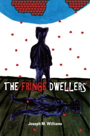 The Fringe Dwellers ebook by Joseph M. Williams