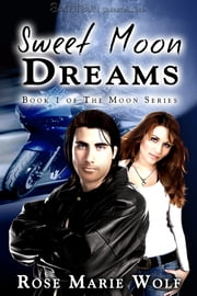 Sweet Moon Dreams ebook by Rose Marie Wolf