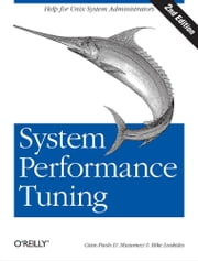 System Performance Tuning ebook by Gian-Paolo D. Musumeci,Mike Loukides