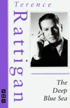 The Deep Blue Sea (The Rattigan Collection) ebook by Terence Rattigan