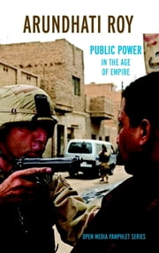 Public Power in the Age of Empire ebook by Arundhati Roy