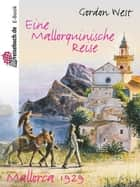 Eine mallorquinische Reise ebook by Gordon West