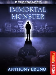 Immortal Monster ebook by Anthony Bruno