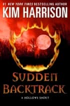 Sudden Backtrack ebook by Kim Harrison